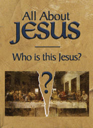 All About Jesus - Who Is This Jesus?