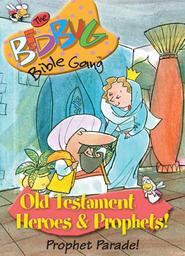 Bedbug Bible Gang: Old Testament Heroes & Prophets - Prophet Parade