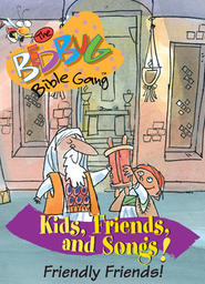 Bedbug Bible Gang: Kids, Friends and Songs - Friendly Friends