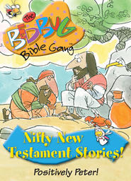 Bedbug Bible Gang: Nifty New Testament Stories - Positively Peter