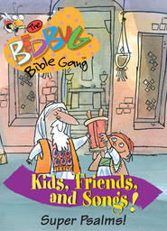 Bedbug Bible Gang: Kids, Friends and Songs - Super Psalms