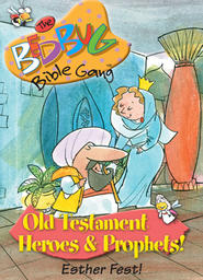 Bedbug Bible Gang: Old Testament Heroes & Prophets - Esther Fest