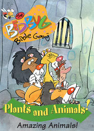 Bedbug Bible Gang: Plants and Animals - Amazing Animals