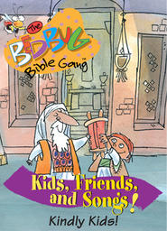 Bedbug Bible Gang: Kids, Friends and Songs - Kindly Kids