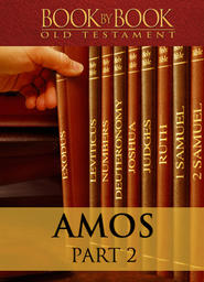 Book by Book: Amos Part 2 - I will punish you for all your sins (Ch. 2:6-4:5)