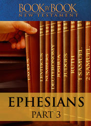 Book by Book: Ephesians Part 3 - The Church is One Family (Ch. 2:11-3:13)