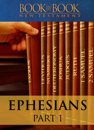 Book by Book: Ephesians Part 1 - The Church is at the center of the universe (Ch. 1:1-23)
