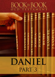 Book By Book: Daniel Part 3 - My God Sent His Angel (Ch. 5-6)