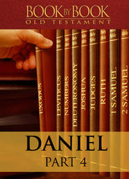Book By Book: Daniel Part 4 - One Like the Son of Man (Ch. 7-8)