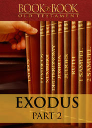 Book By Book: Exodus - Part 2 - The Lord Commissions (Ch. 3-4)