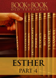 Book By Book: Esther Part 4 - Mordecai: Using the Power (Ch. 4-6)