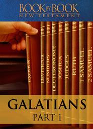 Book by Book: Galatians Part 1 - Paul, an Apostle of God's Grace (Ch. 1:1-24)