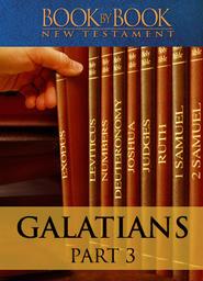 Book by Book: Galatians Part 3 - Abraham, the Man of Faith (Ch. 3:1-25)