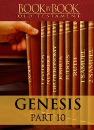 Book By Book: Genesis - Part 10 - The End of the Beginning (Ch. 48-50)
