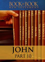 Book by Book: John - Part 10 - Living (Ch. 20-21)