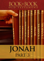 Book By Book: Jonah - Part 3 - On The Run from the Lord (1:3-16)