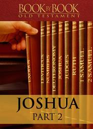 Book By Book: Joshua - Part 2 - Crossing the Jordan