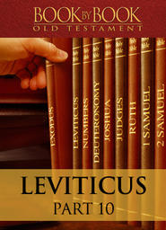 Book By Book: Leviticus Part 10 - Holistic Spirituality (Ch. 26:1-27:34)