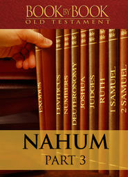 Book By Book: Nahum Part 3 - The Lord is Good (Ch. 1:7-15)