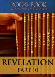 Book by Book: Revelation Part 10 - Jesus, the Divine Bridegroom (Ch. 21:1-22:21)