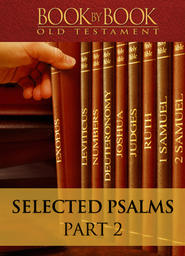 Book by Book: Selected Psalms - Part 2 - Psalm 22 - The Psalm of the Cross