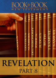 Book by Book: Revelation Part 8 - Jesus, Lord of lords, King of kings (Ch. 17:1-19:10)