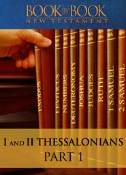 Book By Book: I And II Thessalonians - Part 1 - Waiting for His Son from Heaven (I Thess. 1:1-10)