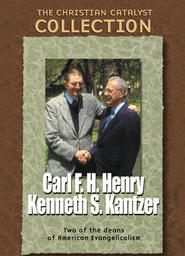 Christian Catalyst Collection: Henry And Kantzer - Part 4
