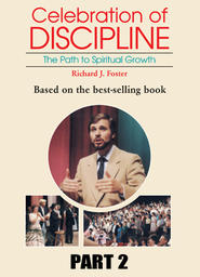 Celebration of Discipline - Part 2 - Inward Disciplines