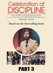 Celebration of Discipline - Part 3 - Outward Disciplines