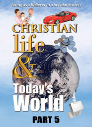 Christian Life & Today's World - Part 5 - It's All Relative
