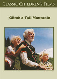 Classic Children's Films 1 - Climb A Tall Mountain