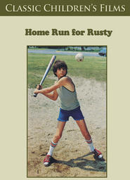 Classic Children's Films 2 - Home Run For Rusty