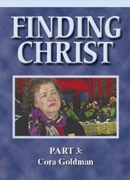 Finding Christ - Part 3 - Cora Goldman