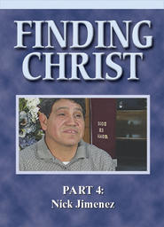 Finding Christ - Part 4 - Nick Jimenez