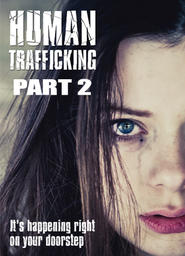Human Trafficking Part 2 - Insatiable