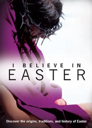 I Believe In Easter