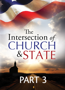 Intersection of Church and State - Part 3