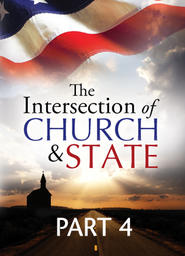 Intersection of Church and State - Part 4