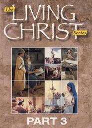 Living Christ 3-Ep9-Fate-of-John-the-Baptist