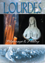 Lourdes: Pilgrimage and Healing