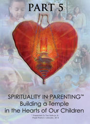 Spirituality in Parenting Part 5 - Peace