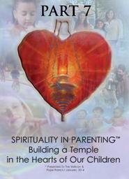 Spirituality in Parenting Part 7 - Faithfulness