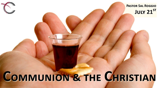 July 21, 2019: Communion and the Christian