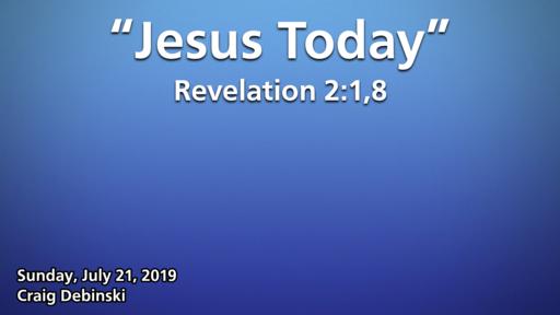7 21 19 Sermon - Jesus Today