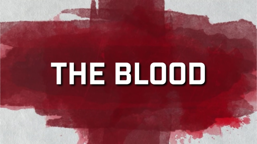 The Blood - 7/21/2019