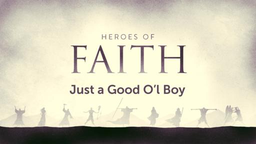 Heroes of the Faith: Just a Good O'l Boy (Barnabas)