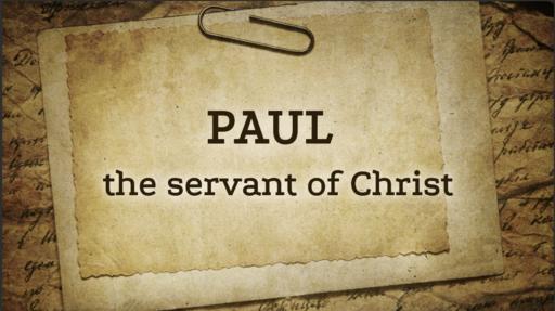 07/21/2019 - Paul, the servant of Christ
