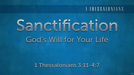 Sanctification - God's Will for Your Life
