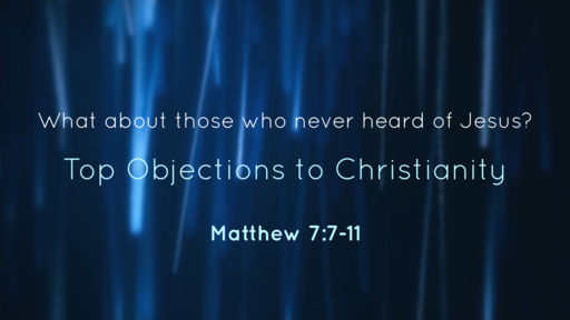 What about those who never heard of Jesus?